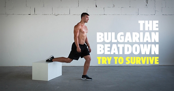 Try to survive this workout - The Bulgarian Beatdown