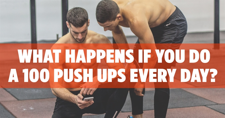 ​What Happens If You Do A 100 Push Ups Every Day