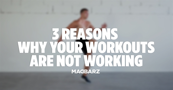 3 reasons why your workouts are not working