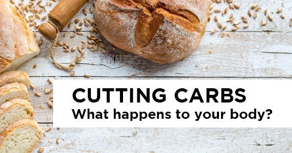 Cutting Carbs: What Happens to Your Body