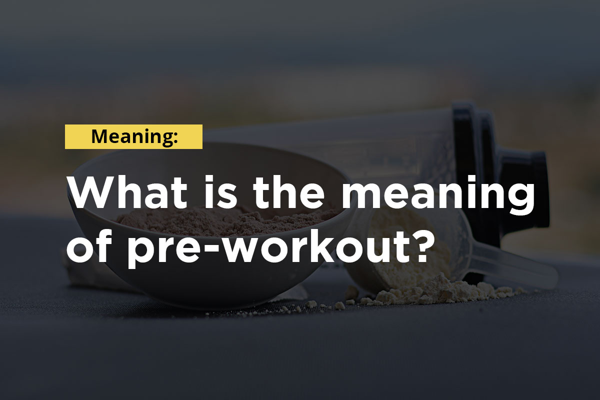 Text: ''Meaning: what is the meaning of pre-workout'', in the background protein powder, scoop and shaker are visible.