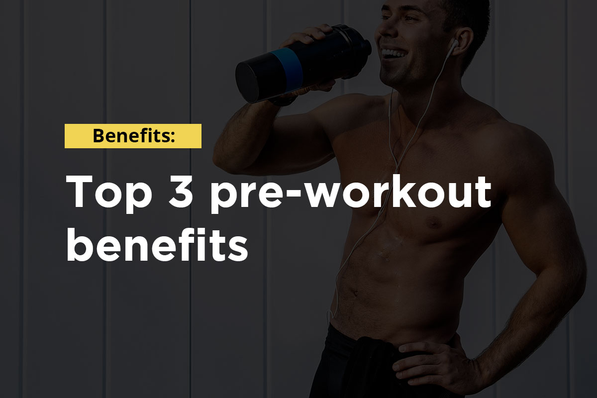 Text: ''Benefits: Top 3 pre-workout benefits''. In the background ripped shirtless man drinink protein shake is visible.