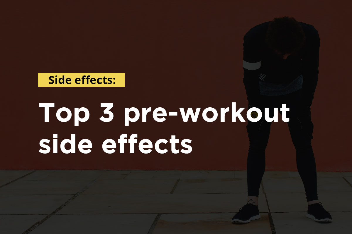 Text: ''Top 3 pre-workout side effects'', in the backgroun man in workout clothes doing some stretches is visible.
