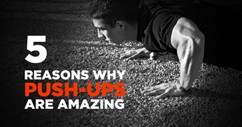 5 reasons why push ups are amazing + 3 tips to push up perfection