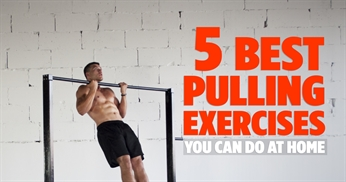 5 Best Pulling Exercises You Can Do At Home