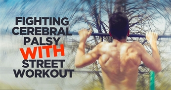 How I'm fighting Cerebral Palsy with Street Workout
