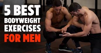 5 Best Bodyweight Exercises For Men